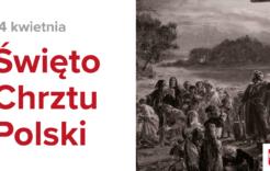 Więcej o: Święto Chrztu Polski